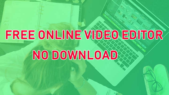 12 Best Free Online Video Editor No Download Required